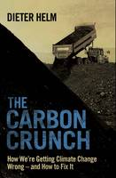The Carbon Crunch: How We're Getting Climate Change Wrong - and How to Fix it (Paperback)