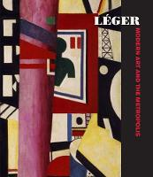 Leger: Modern Art and the Metropolis (Hardback)