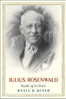 Julius Rosenwald: Repairing the World - Jewish Lives (Yale) (Hardback)