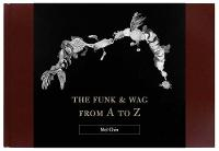The Funk & Wag from A to Z (Hardback)