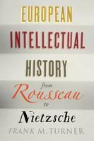 European Intellectual History from Rousseau to Nietzsche (Hardback)