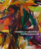 Women of Abstract Expressionism (Hardback)
