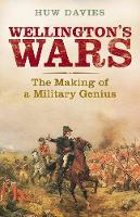 Wellington's Wars: The Making of a Military Genius (Paperback)