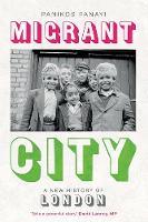 Migrant City: A New History of London (Hardback)