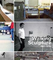 Walking Sculpture 1967-2015 (Hardback)