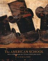 The American School: Artists and Status in the Late Colonial and Early National Era (Hardback)