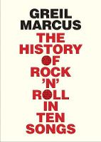 The History of Rock 'n' Roll in Ten Songs (Paperback)