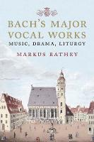 Bach's Major Vocal Works