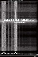 Astro Noise: A Survival Guide for Living Under Total Surveillance - Whitney Museum of American Art (Paperback)
