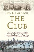 The Club: Johnson, Boswell, and the Friends Who Shaped an Age (Hardback)