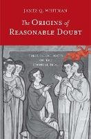 The Origins of Reasonable Doubt: Theological Roots of the Criminal Trial - Yale Law Library Series in Legal History and Reference (Paperback)