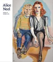 Alice Neel: Painter of Modern Life (Hardback)