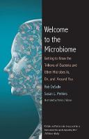Welcome to the Microbiome: Getting to Know the Trillions of Bacteria and Other Microbes In, On, and Around You (Paperback)