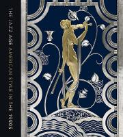 The Jazz Age: American Style in the 1920s (Hardback)