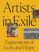 Artists in Exile: Expressions of Loss and Hope (Paperback)