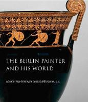 The Berlin Painter and His World