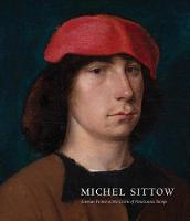 Michel Sittow: Estonian Painter at the Courts of Renaissance Europe - National Gallery of Art, Washington D.C                (YUP) (Hardback)