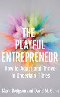 The Playful Entrepreneur: How to Adapt and Thrive in Uncertain Times (Hardback)