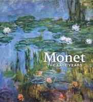Monet: The Late Years (Hardback)