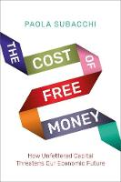The Cost of Free Money