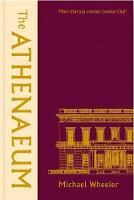 The Athenaeum: 'More Than Just Another London Club' (Hardback)