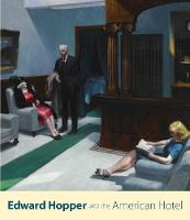 Edward Hopper and the American Hotel (Paperback)