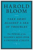Take Arms Against a Sea of Troubles: The Power of the Reader's Mind over a Universe of Death (Hardback)