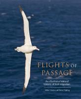 Flights of Passage: An Illustrated Natural History of Bird Migration (Hardback)