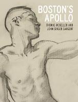 Boston's Apollo: Thomas McKeller and John Singer Sargent (Hardback)