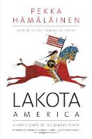 Lakota America: A New History of Indigenous Power - Spare (Paperback)
