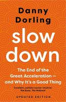 Slowdown: The End of the Great Acceleration?and Why It's Good for the Planet, the Economy, and Our Lives (Paperback)