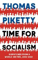 Time for Socialism: Dispatches from a World on Fire, 2016-2021 (Hardback)