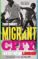 Migrant City: A New History of London (Paperback)