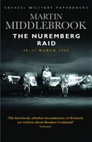 The Nuremberg Raid: 30-31 March 1944 - Cassell Military Paperbacks (Paperback)