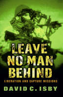 Leave No Man Behind: Liberation and Capture Missions - Cassell Military Paperbacks (Paperback)