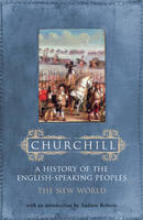 The New World - History of the English Speaking Peoples v. 2 (Paperback)
