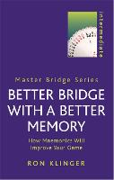 Better Bridge with a Better Memory: How Mnemonics Will Improve Your Game - Master Bridge (Paperback)