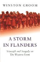 A Storm in Flanders: Triumph and Tragedy on the Western Front - Cassell Military Paperbacks (Paperback)