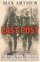 Last Post: The Final Word From Our First World War Soldiers (Paperback)