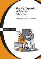 Sharing Expertise in Teacher Education - Cassell Education (Paperback)