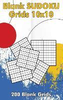 Blank Sudoku Grids 10x10, 200 Blank Grids: Blank Sudoku Book, Blank Puzzles (Hardback)