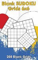 Blank Sudoku Grids 6x6, 200 Blank Grids: Blank Sudoku Book, Blank Puzzles (Hardback)