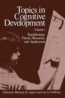 Topics in Cognitive Development: 1: Equilibration: Theory, Research, and Application (Hardback)