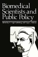 Biomedical Scientists and Public Policy (Hardback)