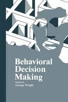Behavioral Decision Making (Hardback)