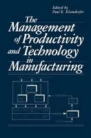 The Management of Productivity and Technology in Manufacturing (Hardback)