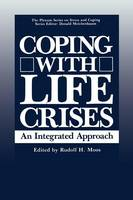 Coping with Life Crises: An Integrated Approach - Springer Series on Stress and Coping (Paperback)