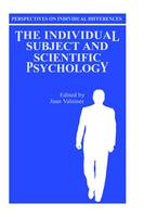 The Individual Subject and Scientific Psychology - Perspectives on Individual Differences (Hardback)