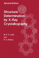 Structure Determination by X-Ray Crystallography (Hardback)