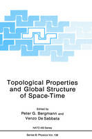 Topological Properties and Global Structure of Space-Time (Hardback)